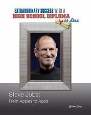 Steve Jobs: From Apples to Apps (Contemporary Biographies: Extraordinary Success
