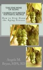 The Fine Wine of Aging : 7 Habits of Forever Youthful People How to Slow down...