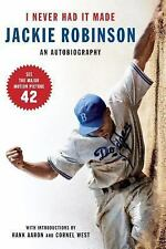 I Never Had It Made : An Autobiography of Jackie Robinson by Jackie W....