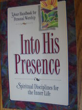 Into His Presence : Spiritual Disciplines for the Inner Life (1993, Softcover)