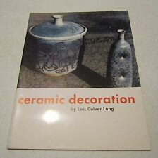 """Ceramic Decoration"" by Lois Culver Long - Book 1-1st ed. 1958 - SC  illustrated"