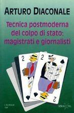 TECNICA POSTMODERNA DEL COLPO DI STATO: MAGISTRATI E GIORNALISTI
