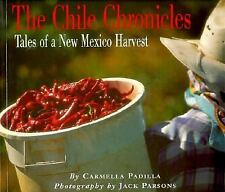 The Chile Chronicles : Tales of a New Mexico Harvest by Carmella Padilla (1997,