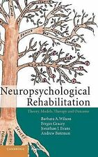 Neuropsychological Rehabilitation: Theory, Models, Therapy and Outcome by...