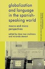Globalization and Language in the Spanish Speaking World: Macro and Micro Perspe