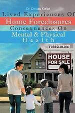 Lived Experiences Of Home Foreclosures Consequences On Mental And Physical...