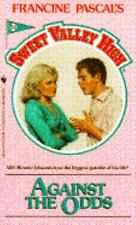 Against The Odds (Sweet Valley High, No 51) Pascal, Francine Mass Market Paperb