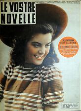 LE VOSTRE NOVELLE N°44/ 26/OTT/1941* MARIA PIRO * LUISA GARELLA * ISA MIRANDA *