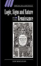 Ideas in Context: Logic, Signs and Nature in the Renaissance : The Case of...