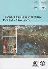 Aparejos de pesca abandonados, perdidos o descartados (FAO Documentos Técnicos d