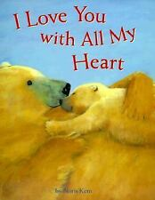 I Love You with All My Heart (Brand New Paperback Version) Noris Kern