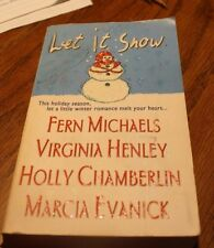 Let It Snow by Fern Michaels, Virginia Henley, Holly Chamberlin, Marcia Evanick