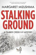 A Timber Creek K-9 Mystery: Stalking Ground : A Timber Creek K-9 Mystery 2 by Ma