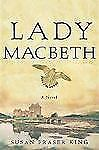 Lady Macbeth: A Novel King, Susan Fraser Hardcover