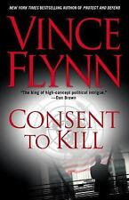 Consent to Kill 8 by Vince Flynn (2007, Paperback)