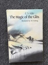 The Magic of the Glits by C.S. Adler Illustrated by Ati Forberg Hardcover Book