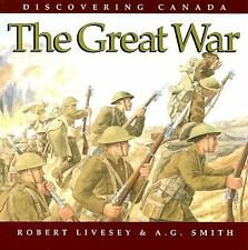 Discovering Canada: The Great War by A. G. Smith and Robert Livesey (2006,...