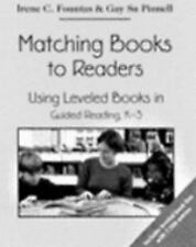Matching Books to Readers : Using Leveled Books in Guided Reading, K-3 by Irene