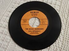 VIC SPADDY THE MAGIC INGREDIENT/PAY DE TWO DOLLAR  KENCO 5003