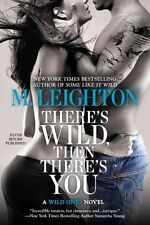 There's Wild, Then There's You (A Wild Ones Novel)