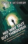 No Way Out But Through: One Man's Journey from Mental Illness to Clarity and Str