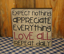Expect Nothing Appreciate Everything Love All Rustic Primitive Sign HOME decor