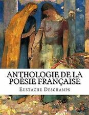 Anthologie de la Poésie Française by Eustache Deschamps (2014, Paperback)