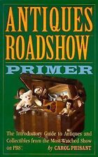 Antiques Roadshow Primer The Introductory Guide to Antiques