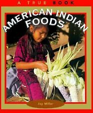 True Bks. American Indians: American Indian Foods by Jay Miller (1997,...