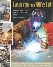 Learn to Weld: Beginning MIG Welding and Metal Fabrication Basics Book~NEW H/C