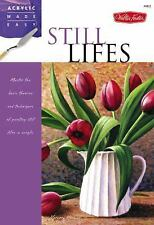 Still Lifes: Master the basic theories and techniques of painting stil-ExLibrary