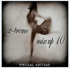 X-TREME MIX UP 10 - 2015 CD - NEW CLUB REMIXES - 15x TRACKS (DANCE/HOUSE)