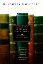 Slightly Chipped: Footnotes in Booklore Goldstone, Lawrence, Goldstone, Nancy P
