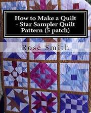 How to Make a Quilt - Star Sampler Quilt Pattern (5 Patch) by Smith, Rose