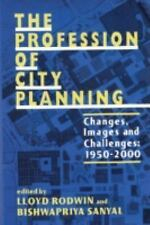 The Profession of City Planning: Changes, Images, and Challenges: 1950-2000 by