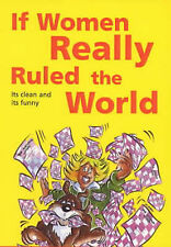 Edited By Alice D. Cooper If Women Really Ruled the World (Humour) Very Good Boo