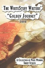 The Writestuff Writers' Golden Journey : A Collection of Prize Winning Short...
