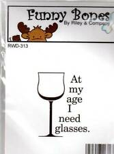 New Cling Riley & Company Funny Bones Rubber Stamp AT MY AGE I NEED GLASSES