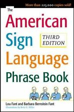 The American Sign Language Phrase Book by Barbara Bernstein Fant, Lou Fant...