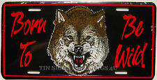Born To Be Wild Wolf LICENSE PLATE metal novelty car truck tag bar sign gift