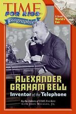 Time for Kids: Alexander Graham Bell : Inventor of the Telephone by Time for...