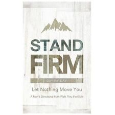 Stand Firm Day by Day: Let Nothing Move You by Walk Thru the Bible