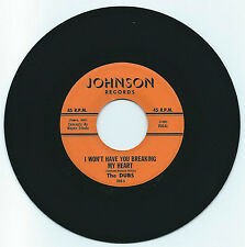 DOO WOP 45 THE DUBS I WON'T HAVE YOU BREAKING MY HEART ON  JOHNSON  STRONG VG
