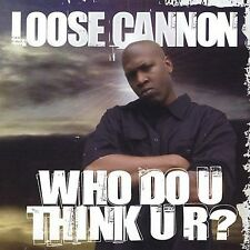 Who Do U Think U R? [PA] - Loose Cannon (CD) Fat Joe