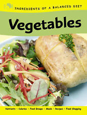 Eugster, Rachel Ingredients of a Balanced Diet: Vegetables Very Good Book