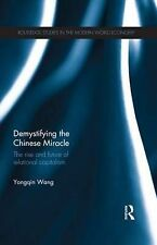 Demystifying the Chinese Miracle: The Rise and Future of Relational Capitalism,