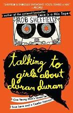 Talking to Girls About Duran Duran: One Young Man's Quest for True Lov-ExLibrary