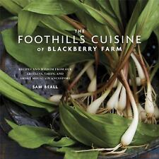 The Foothills Cuisine of Blackberry Farm: Recipes and Wisdom from Our Artisans,