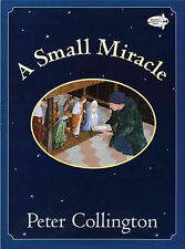 A Small Miracle by Peter Collington (Paperback / softback)
