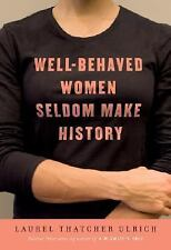 Well-Behaved Women Seldom Make History-ExLibrary